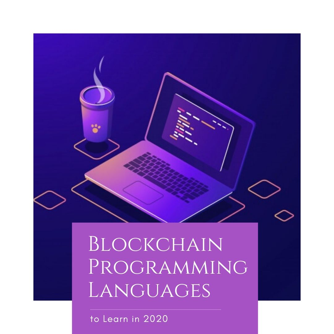 Blockchain Programming Languages to Learn in 2020