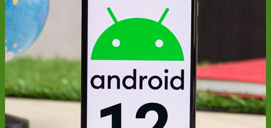 Android 12 Preview-Check Out Release Date & New Features