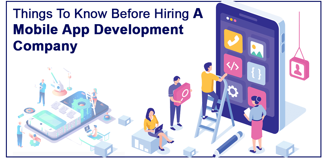 Things To Know Before Hiring A Mobile App Development Company
