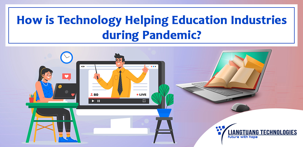 Technology Helping the Educational Institutes during Pandemic